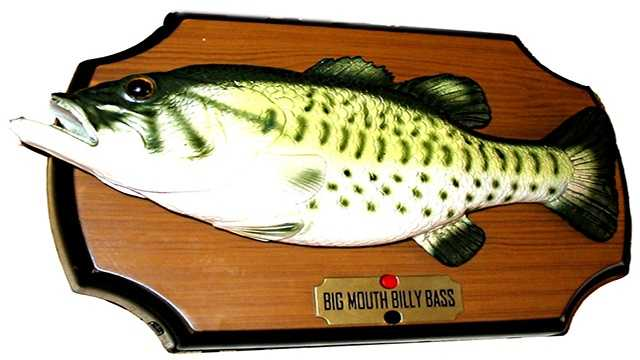Big Mouth Billy Bass is a singing fish.