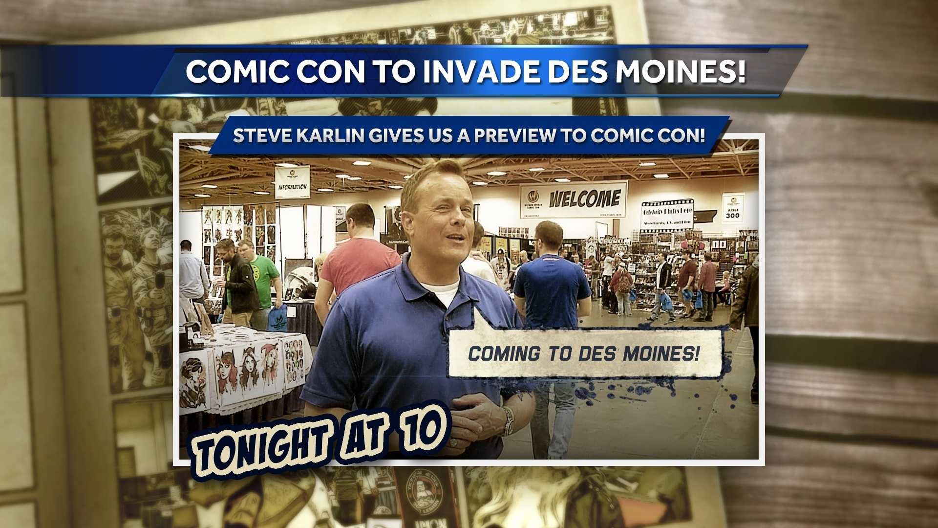 Nerd Alert: Comic Con is coming to Des Moines this year for the first time.  So Steve Karlin KCCI took a trip to Minnesota to give you a sneak peek of what to expect when the show comes to Des Moines next month.  See the story tonight on KCCI 8 News at 10.