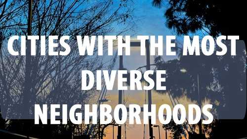 "This data is based on what percentage of people in a particular neighborhood belong to a different racial group. The term ""neighborhood"" originates from the census tracts, which are groups of about 4,000 people. Here are the top 10 cities with the most diverse neighborhoods. (Based on data from Brown University's American Communities Project)"