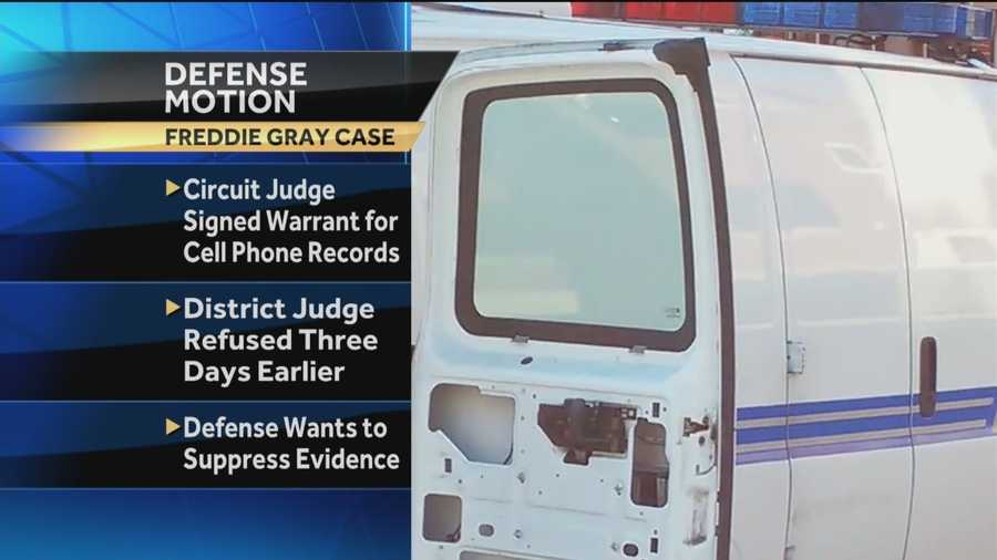 Defense attorneys in the Freddie Gray case claim the officers cell phone records were obtained through an unlawful search and seizure warrant and want the evidence suppressed.