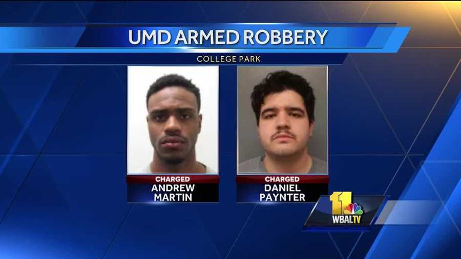 Andrew Martin, 22, and Daniel Paynter, 20, are both facing several charges, including armed robbery, home invasion, assault and weapons violations in connection with an alleged armed robbery the took place Feb. 22 at the University of Maryland College Park.
