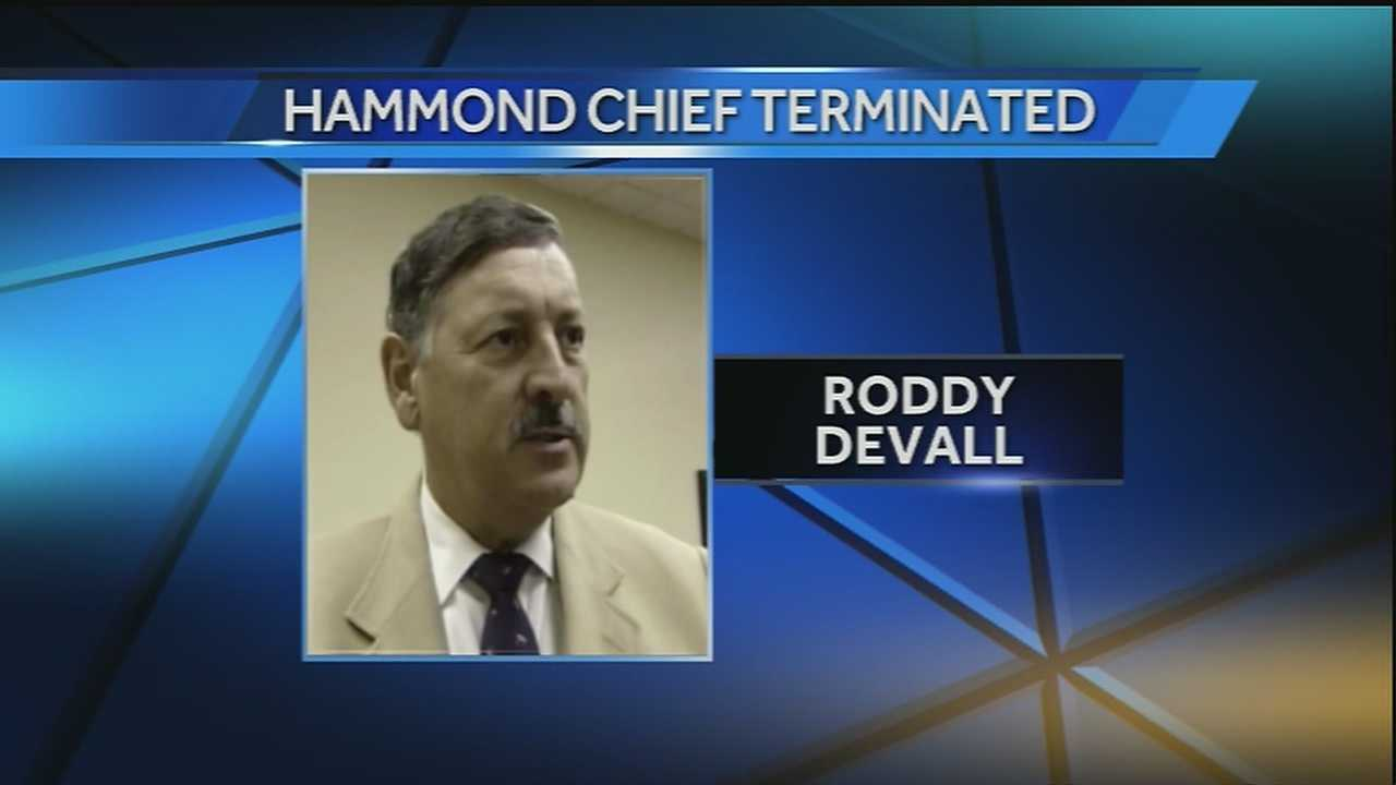 The longtime police chief in Hammond was fired Monday.