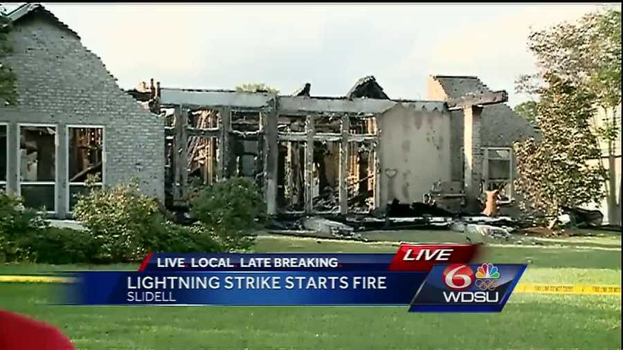 A lightning strike during severe weather Thursday night ignited a fire that destroyed a home in Slidell.