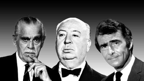 Masters of the macabre...Karloff, Hitchcock and Serling.
