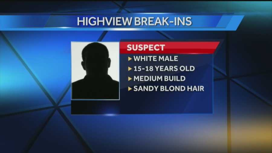 Police are on the lookout for a suspect after multiple break-ins in the Highview area.