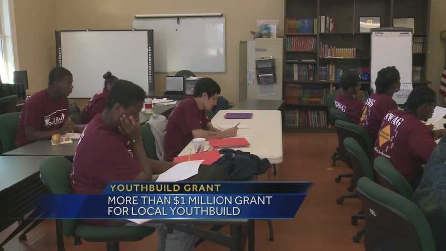 YouthBuild is receiving more than $1 million in grant money.