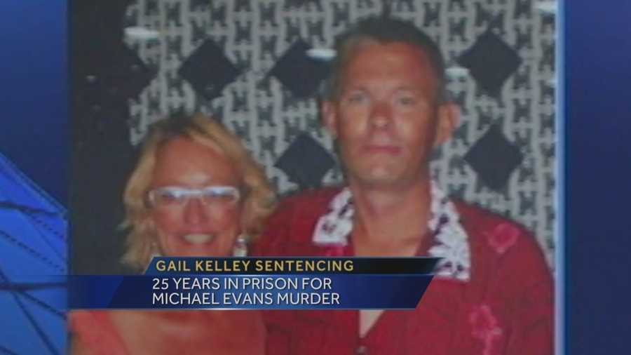 Gail Kelley was sentenced to 25 years in prison for killing her boyfriend, Michael Evans, with a hatchet.