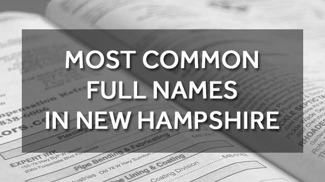 Over the past few weeks, we shared the most common first and most common last names in the Granite State. Now, see if your name is among the most common FULL names in the state, according to WhitePages.com.