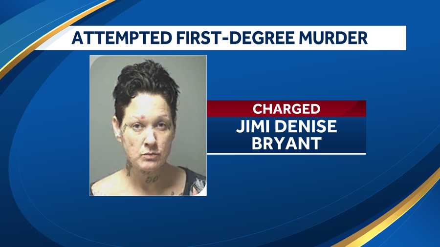 Jimi Denise Bryant charged with attempted first-degree murder.
