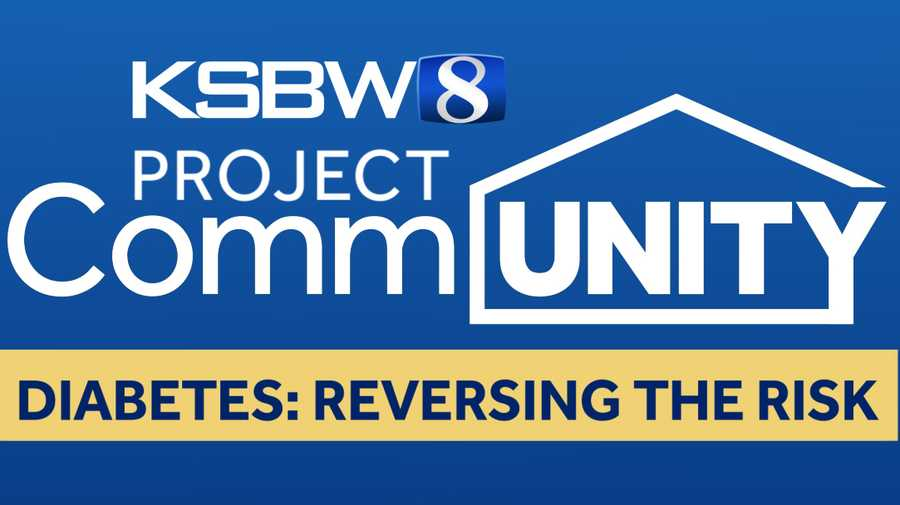 KSBW Project Community Diabetes: Reversing The Risk