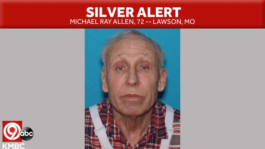 silver alert issued for 72 year old lawson, mo resident michael ray allen